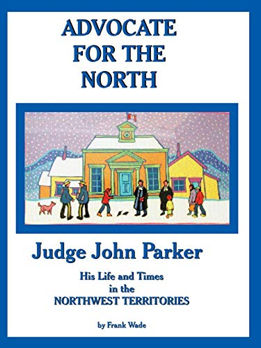 Advocate for the North By Frank Wade