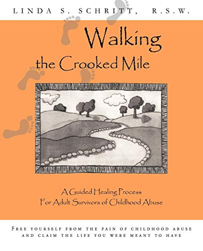 Walking the Crooked Mile By Linda S. Schritt