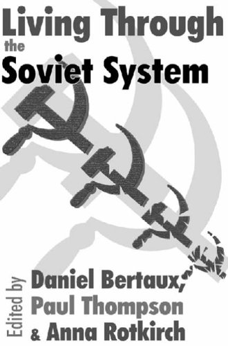 Living Through the Soviet System By Paul Thompson
