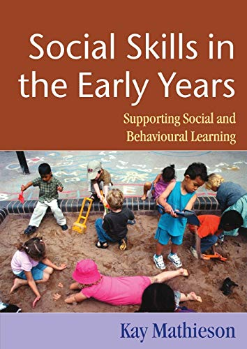 Social Skills in the Early Years By Kay Mathieson