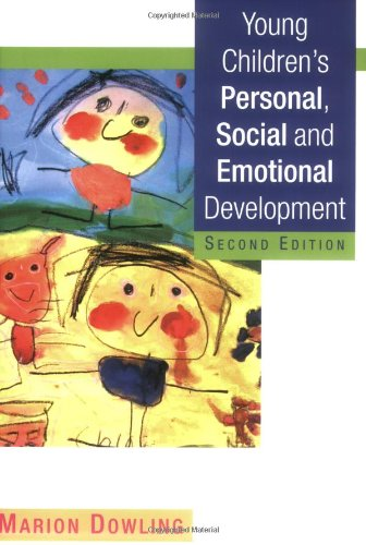 Young Children's Personal, Social and Emotional Development By Marion Dowling