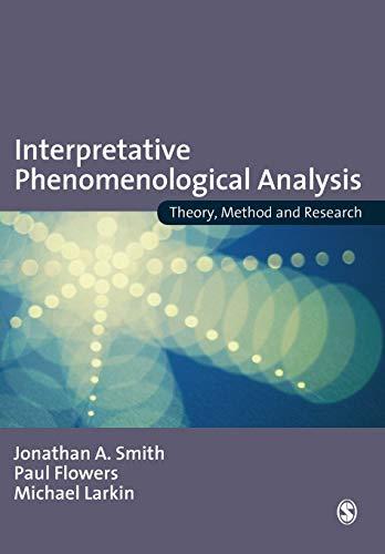 Interpretative Phenomenological Analysis: Theory, Method and Research by Jonathan A. Smith