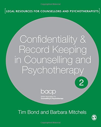 Confidentiality and Record Keeping in Counselling and Psychotherapy: Recording Confidences (Legal Resources Counsellors & Psychotherapists) By Tim Bond