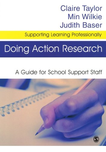 Doing Action Research: A Guide for School Support Staff By Claire Taylor