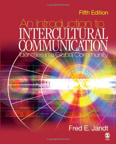 An Introduction to Intercultural Communication By Fred E. Jandt