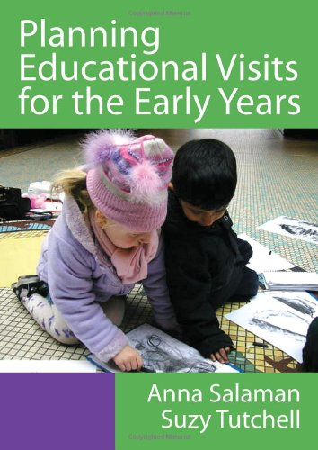 Planning Educational Visits for the Early Years By Anna Salaman