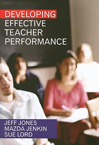 Developing Effective Teacher Performance By Jeff Jones