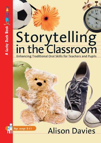 Storytelling in the Classroom: Enhancing Traditional Oral Skills for Teachers and Pupils by Alison Davies
