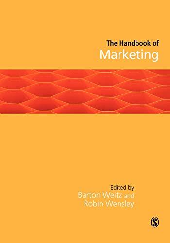 The Handbook of Marketing by Edited by Barton A. Weitz
