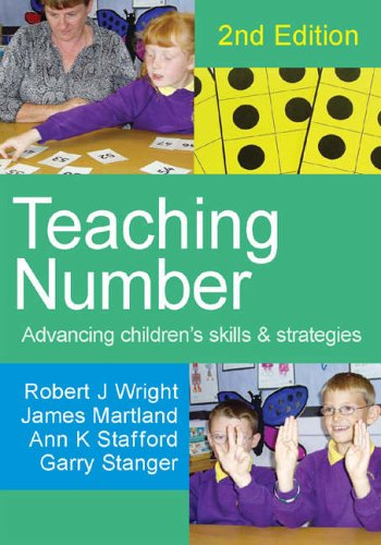 Teaching Number: Advancing Children's Skills and Strategies by Robert J. Wright