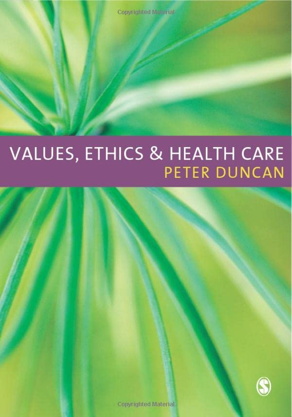Values, Ethics and Health Care by Peter Duncan