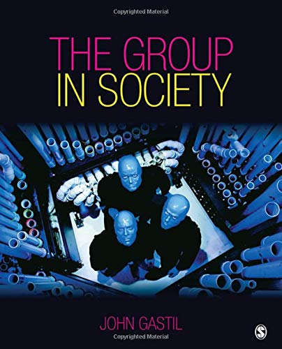 The Group in Society By John W. Gastil