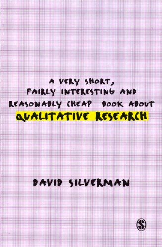 A Very Short, Fairly Interesting and Reasonably Cheap Book about Qualitative Research (Very Short, Fairly Interesting & Cheap Books) By David Silverman