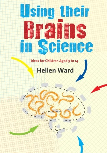 Using their Brains in Science By Hellen Ward