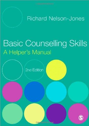 Basic Counselling Skills: A Helper's Manual By Richard Nelson-Jones