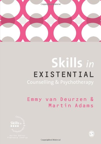 Skills in Existential Counselling & Psychotherapy (Skills in Counselling & Psychotherapy Series) By Martin Adams