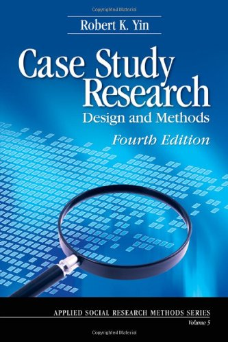 Case Study Research: Design and Methods by Robert K. Yin