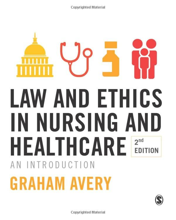 Law and Ethics in Nursing and Healthcare: An Introduction Second Edition By Graham Avery