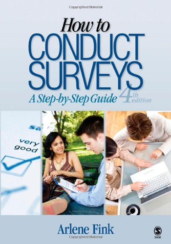 How to Conduct Surveys: A Step-by-Step Guide By Arlene Fink