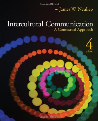 Intercultural Communication: A Contextual Approach By James W. Neuliep