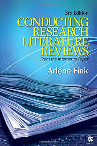 Conducting Research Literature Reviews: From the Internet to Paper By Arlene G. Fink