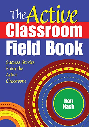 The Active Classroom Field Book By Edited by Ron Nash