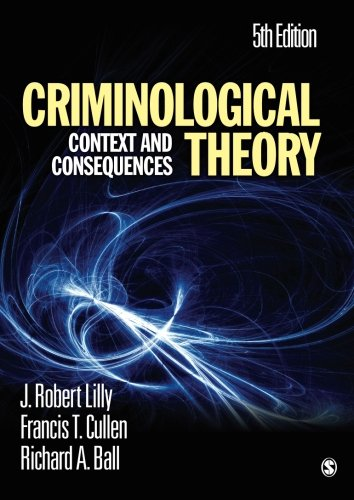 Criminological Theory By J. Robert Lilly