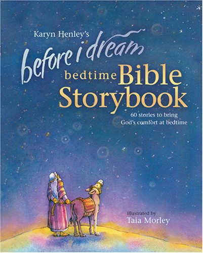Before I Dream Bedtime Bible Storybook By Karyn Henley