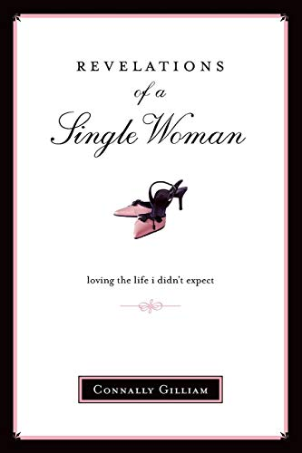 Revelations Of A Single Woman By Connally Gilliam