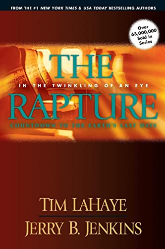 The Rapture: In the Twinkling of an Eye: Countdown to the Earth's Last Days by Tim F. LaHaye