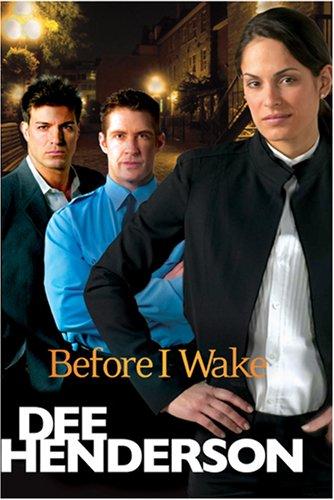 Before I Wake by Dee Henderson