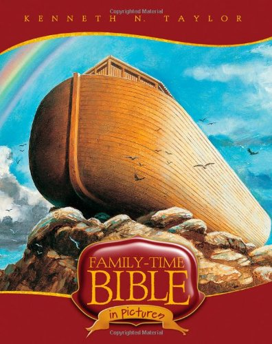 Family-Time Bible In Pictures By Kenneth N. Taylor