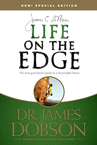 Life on the Edge: The Next Generation's Guide to a Meaningful Future by Dr James C Dobson, PH.D.