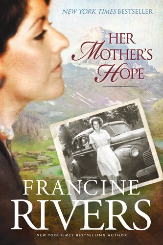 Her Mother's Hope By Francine Rivers