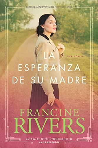 La Esperanza De Su Madre By Francine Rivers