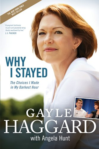 Why I Stayed By Gayle Haggard
