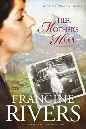 Her Mothers Hope: v. 1 by Francine Rivers
