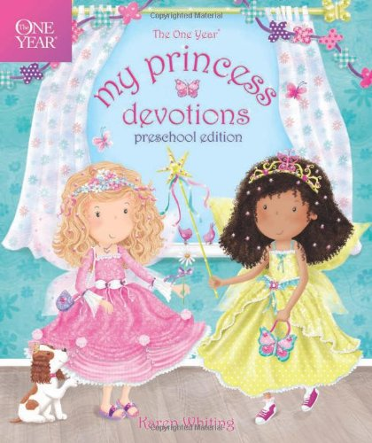 One Year My Princess Devotions, The By Karen Whiting