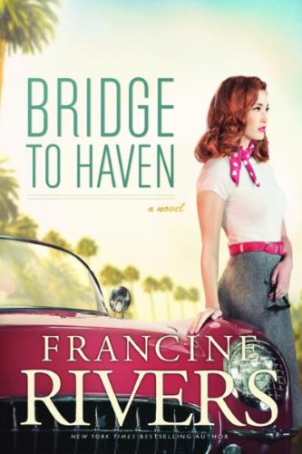 Bridge to Haven PB By Francine Rivers