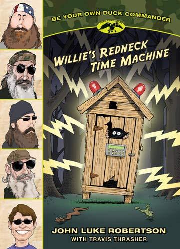 Willie's Redneck Time Machine By John Luke Robertson