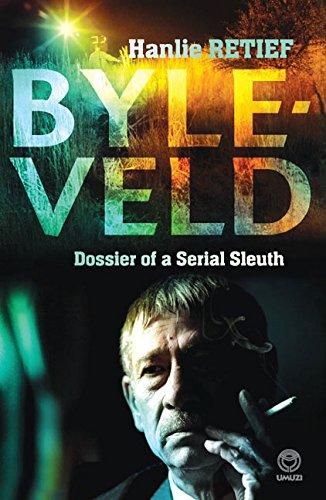 Byleveld: dossier of a serial sleuth von Hanlie Retief
