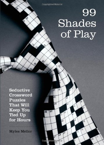 99 Shades of Play By Myles Mellor