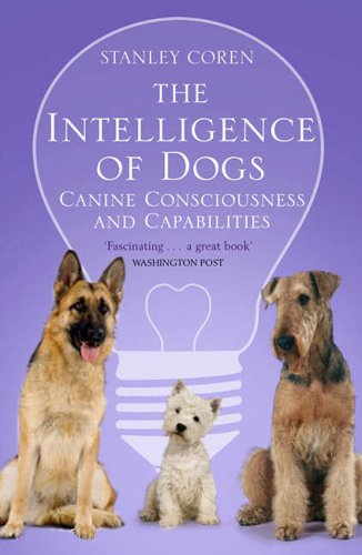 The Intelligence of Dogs By Stanley Coren