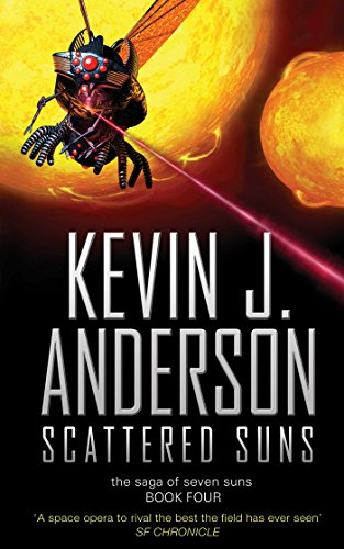 Scattered Suns (THE SAGA OF THE SEVEN SUNS) By Kevin J. Anderson