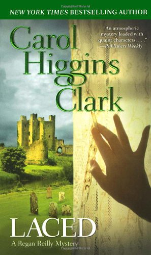 Laced: A Regan Reilly Mystery By Carol Higgins Clark