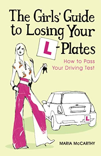 The Girls' Guide To Losing Your L-Plates By Maria McCarthy