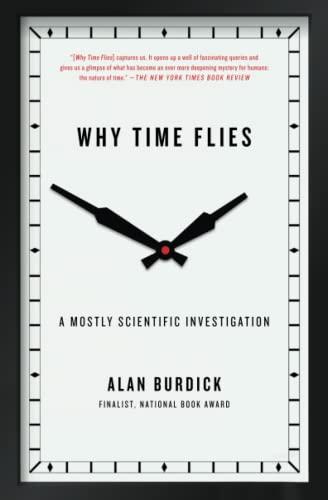 Why Time Flies By Alan Burdick