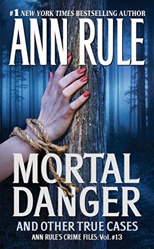 Mortal Danger von Ann Rule