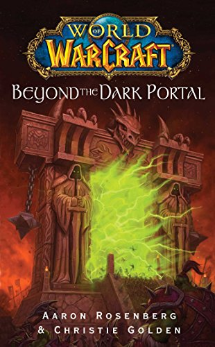 World of Warcraft: Beyond the Dark Portal By Aaron Rosenberg