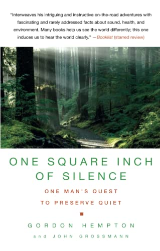One Square Inch of Silence: One Man's Quest to Preserve Quiet by Gordon Hempton